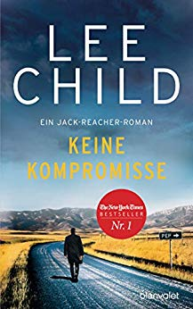 Keine Kompromisse (Jack Reacher 20) - Lee Child