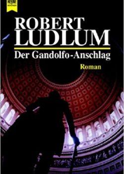 Der Gandolfo-Anschlag - Robert Ludlum